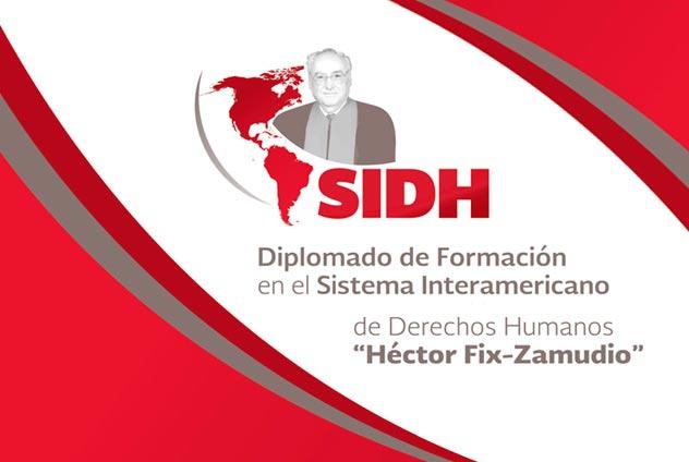 """Diplomado de Formación en el Sistema Interamericano de Derechos Humanos  """"Héctor Fix-Zamudio"""", edición 2019"""