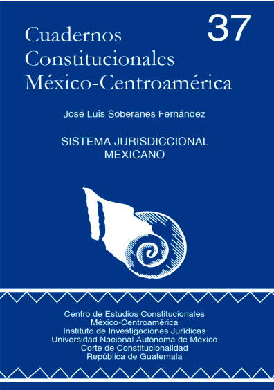 Cuadernos Constitucionales México-Centroamérica 37. Sistema jurisdiccional mexicano