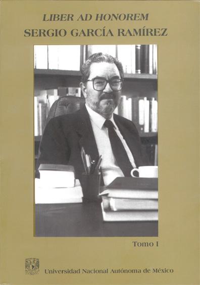 Liber ad honorem Sergio García Ramírez, t. I