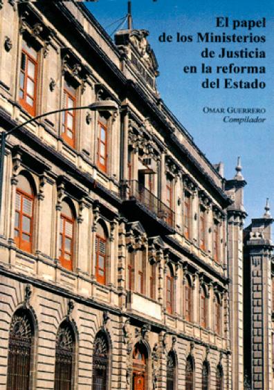 El papel de los Ministerios de Justicia en la reforma del Estado