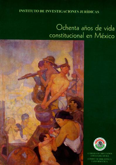 Ochenta años de vida constitucional en México