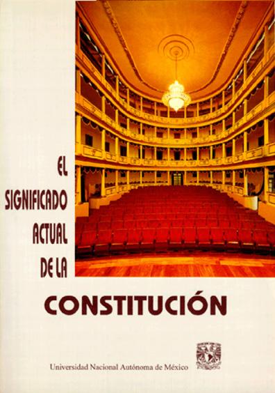 El significado actual de la Constitución. Memoria del simposio internacional