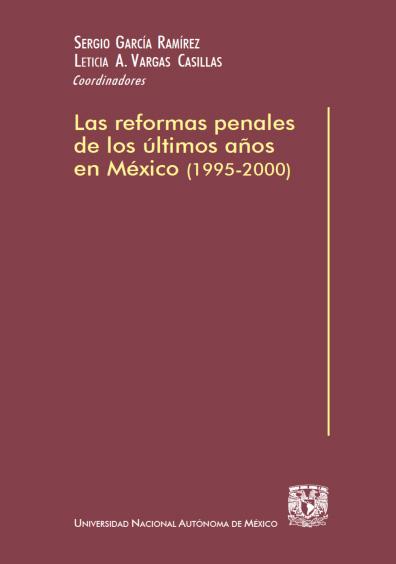 Las reformas penales de los últimos años en México (1995-2000)