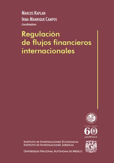 Regulación de flujos financieros internacionales, 2a.   ed.