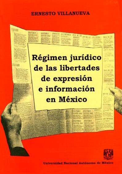 Régimen jurídico de las libertades de expresión e información en México