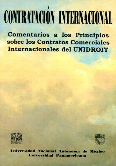 Contratación internacional. Comentarios a los principios sobre los contratos comerciales internacionales del UNIDROIT