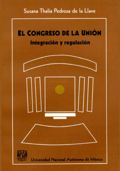 El Congreso de la Unión. Integración y regulación