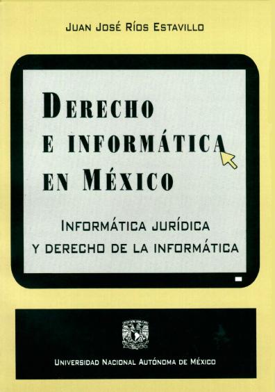 Derecho e informática en México. Informática jurídica y derecho de la informática