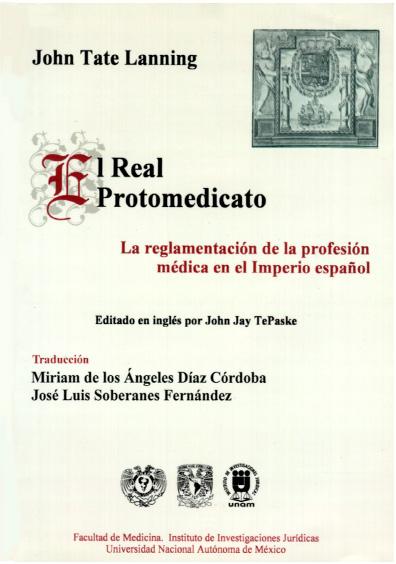 El Real Protomedicato. La reglamentación de la profesión médica en el Imperio español