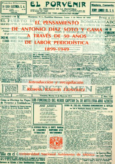 El pensamiento de Antonio Díaz Soto y Gama a través de 50 años de labor periodística, 1899-1949