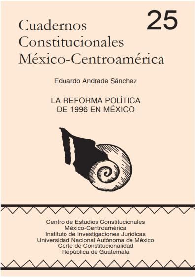 Cuadernos Constitucionales México-Centroamérica 25. La reforma política de 1996 en México
