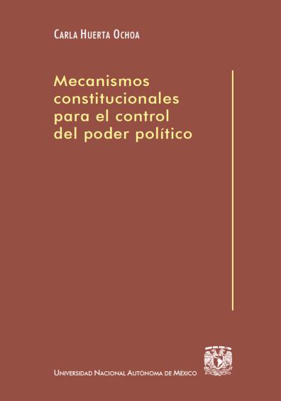 Mecanismos constitucionales para el control del poder político, 2a.ed.