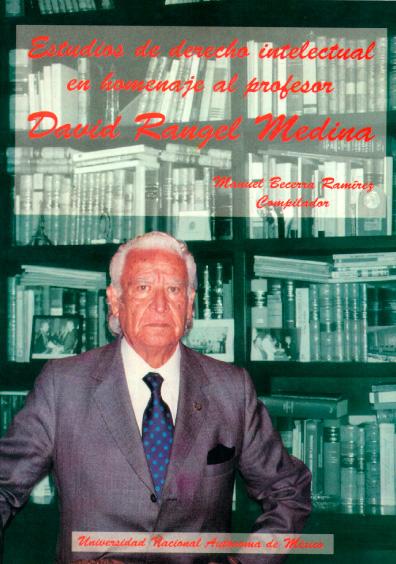 Estudios de derecho intelectual en homenaje al profesor David Rangel Medina