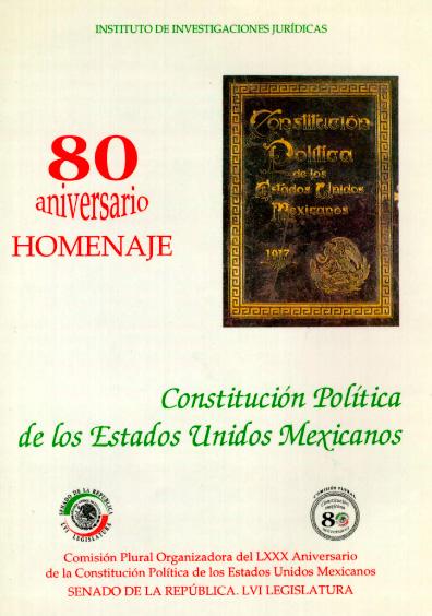 Ochenta Aniversario. Homenaje a la Constitución Política de los Estados Unidos Mexicanos