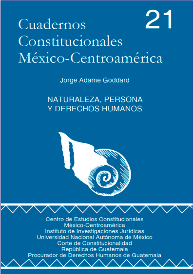 Cuadernos Constitucionales México-Centroamérica 21. Naturaleza, persona y derechos humanos