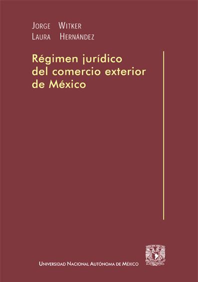 Régimen jurídico del comercio exterior de México, 2a. ed.