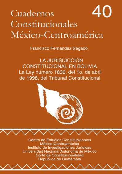 Cuadernos Constitucionales México-Centroamérica 40. La jurisdicción constitucional en Bolivia