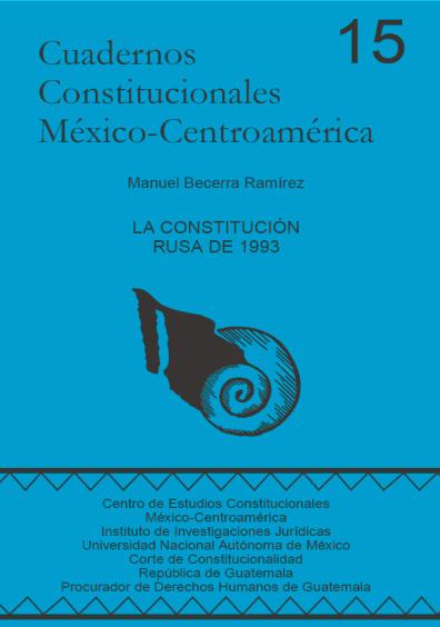 Cuadernos Constitucionales México-Centroamérica 15. La Constitución rusa de 1993