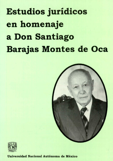 Estudios jurídicos en homenaje a Don Santiago Barajas Montes de Oca