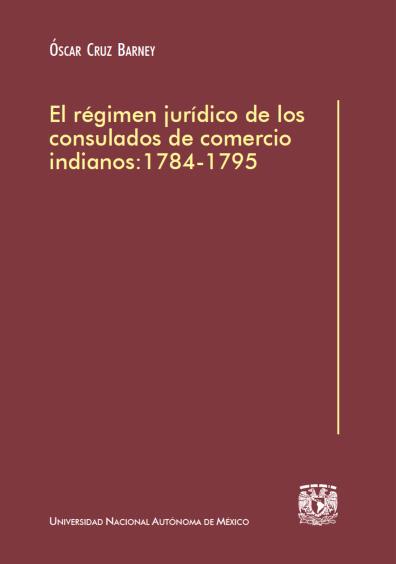 El régimen jurídico de los consulados de comercio indianos: 1784-1795