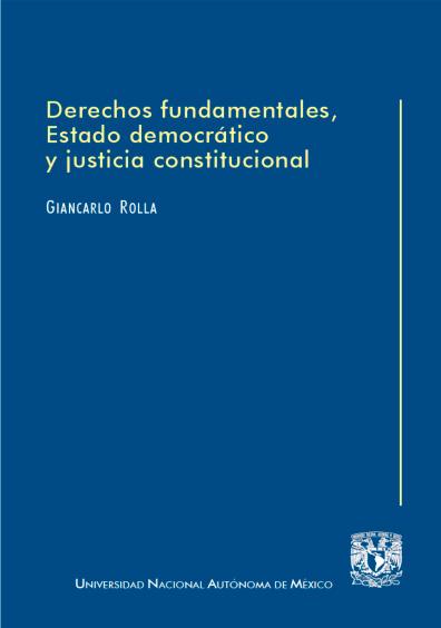 Derechos fundamentales, Estado democrático y justicia constitucional