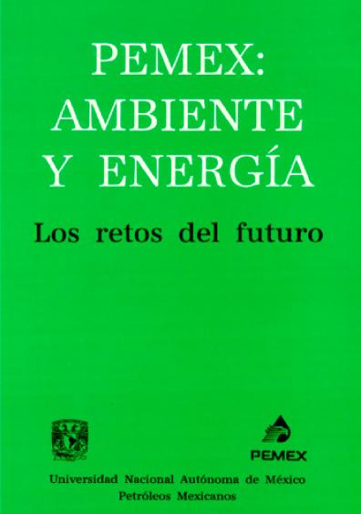 Pemex: ambiente y energía. Los retos del futuro