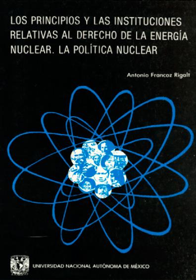 Los principios y las instituciones relativas al derecho de la energía nuclear. La política nuclear