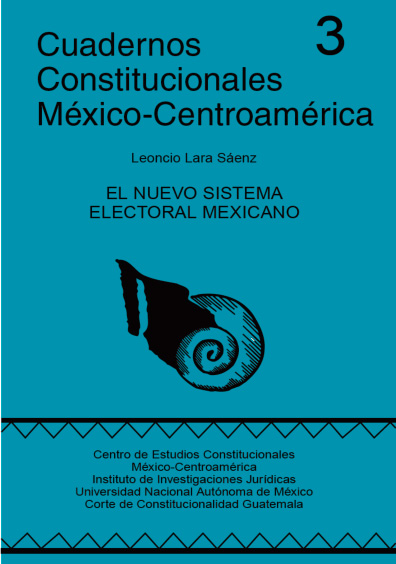 Cuadernos Constitucionales México-Centroamérica 3. El nuevo sistema electoral mexicano