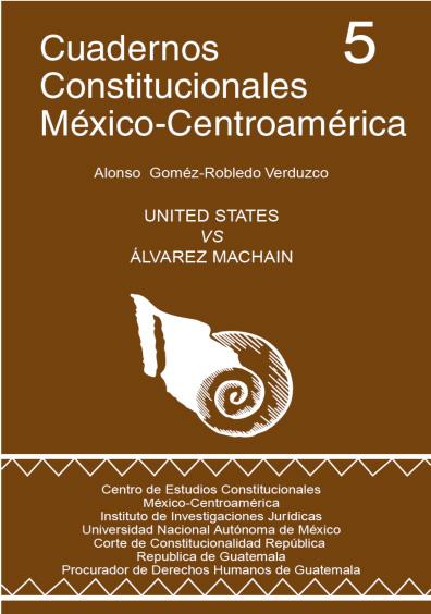 Cuadernos Constitucionales México-Centroamérica 5. United States vs. Álvarez Machain