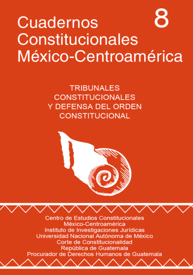 Cuadernos Constitucionales México-Centroamérica 8. Tribunales constitucionales y defensa del orden constitucional