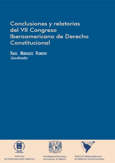 Conclusiones y relatorías del VII Congreso Iberoamericano de Derecho Constitucional