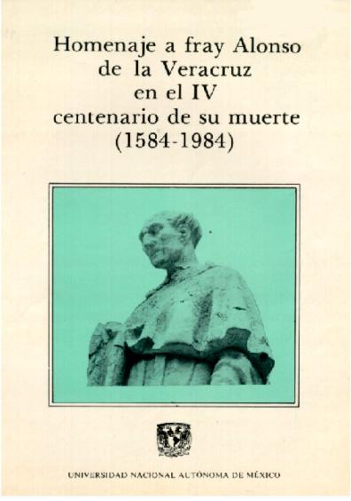 Homenaje a fray Alonso de la Veracruz en el IV Centenario de su muerte (1584-1984)