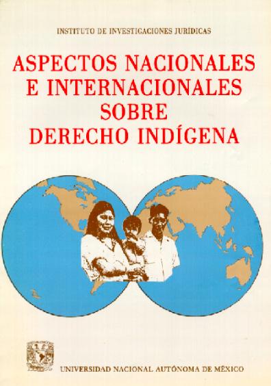 Aspectos nacionales e internacionales sobre derecho indígena