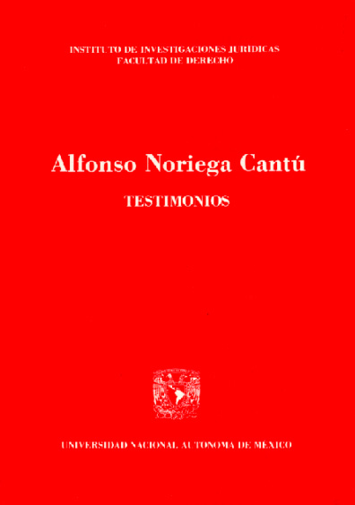 Alfonso Noriega Cantú. Testimonios