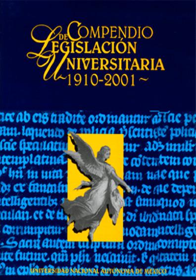 Compendio de legislación universitaria 1910-2001, vol. I