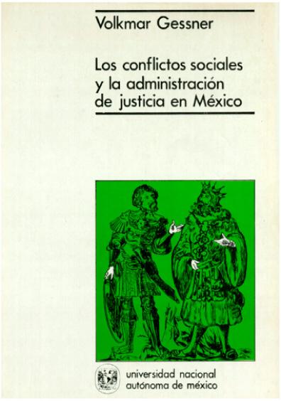 Los conflictos sociales y la administración de justicia en México, 1a. reimp.