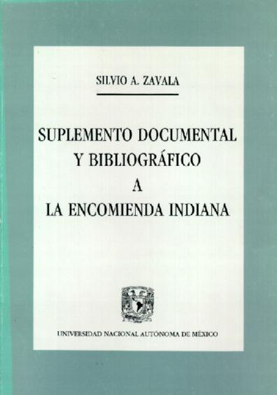Suplemento documental y bibliográfico a la encomienda indiana
