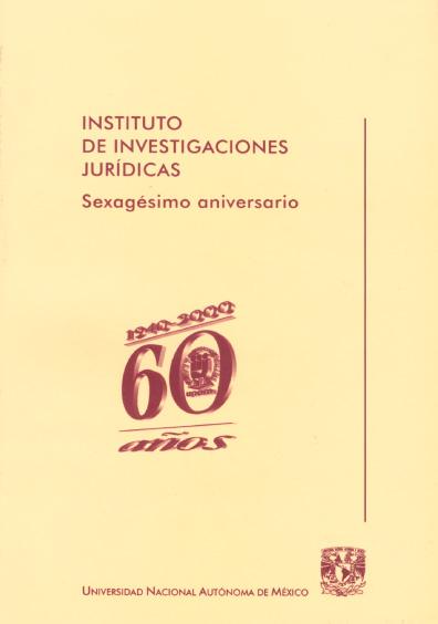 Instituto de Investigaciones Jurídicas. Sexagésimo aniversario