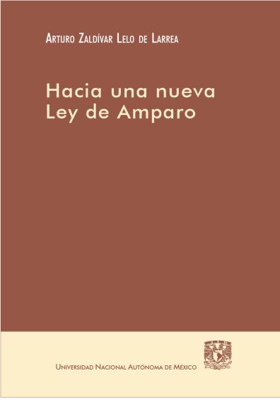 Hacia una nueva Ley de Amparo, 1a. reimp.