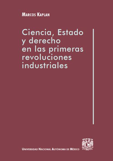 Ciencia, Estado y derecho en las primeras revoluciones industriales