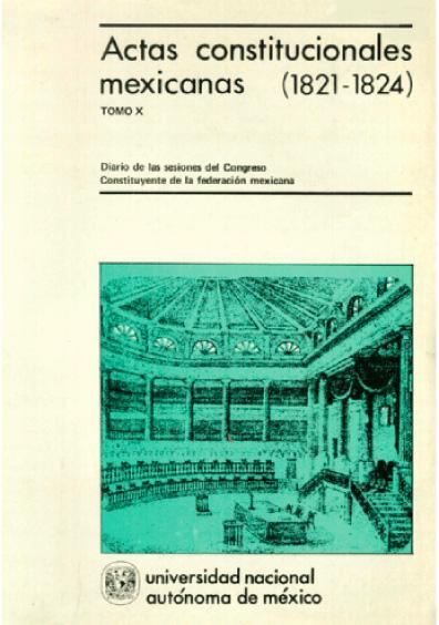 Actas constitucionales mexicanas (1821-1824), t. X