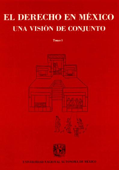 El derecho en México. Una visión de conjunto, t. I