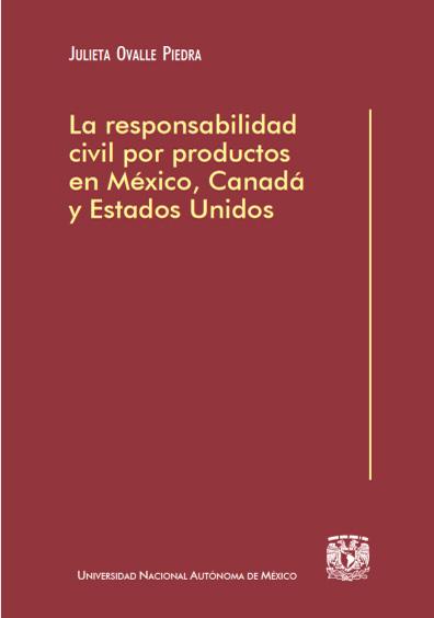 La responsabilidad civil por productos en México, Canadá y Estados Unidos