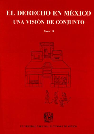 El derecho en México. Una visión de conjunto, t. III