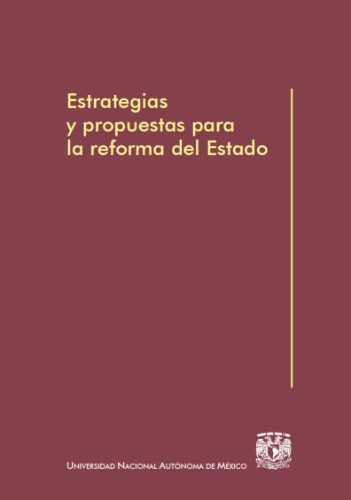 Estrategias y propuestas para la reforma del Estado, 2a. ed.