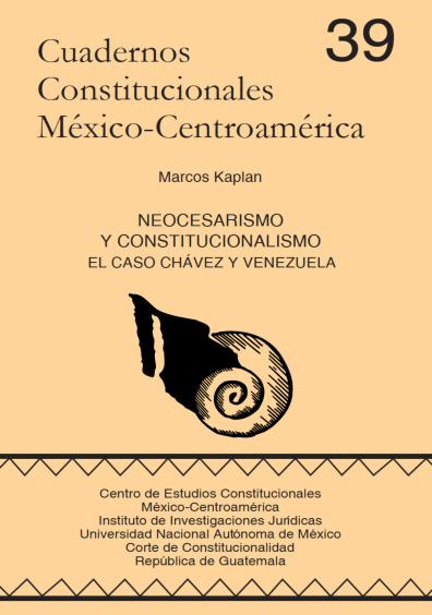 Cuadernos Constitucionales México-Centroamérica 39. Neocesarismo y constitucionalismo: el caso Chávez y Venezuela