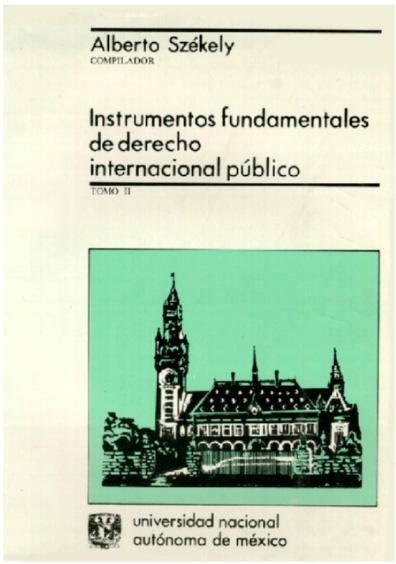 Instrumentos fundamentales de derecho internacional público, t. II, 2a. ed.