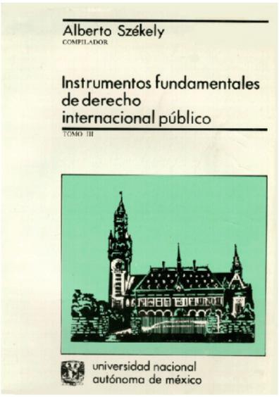 Instrumentos fundamentales de derecho internacional público, t. III, 2a. ed. ampliada