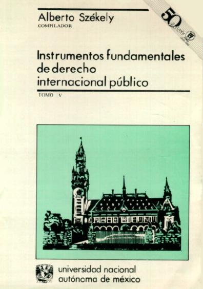 Instrumentos fundamentales de derecho internacional público, t. V, 2a. ed.