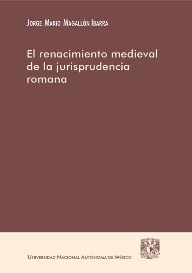 El renacimiento medieval de la jurisprudencia romana